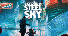 """Free Steam Key Giveaway for """"Beyond a Steel Sky"""""""
