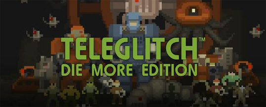 Teleglitch: Die More Edition – FREE for a limited time!
